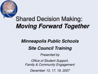 Shared Decision Making: Moving Forward Together