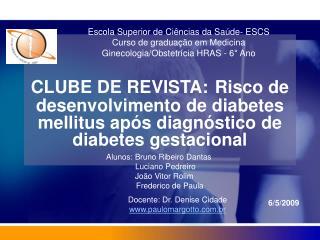 CLUBE DE REVISTA: Risco de desenvolvimento de diabetes mellitus ap s diagn stico de diabetes gestacional