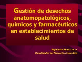 Gesti n de desechos anatomopatol gicos,  qu micos y farmac uticos  en establecimientos de salud