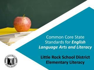 Common Core State Standards for English Language Arts and Literacy  Little Rock School District Elementary Literacy