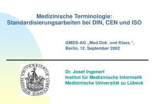 Dr. Josef Ingenerf Institut f r Medizinische Informatik Medizinische Universit t zu L beck