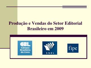 Produ  o e Vendas do Setor Editorial Brasileiro em 2009