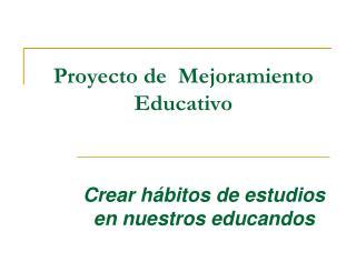 Proyecto de  Mejoramiento Educativo
