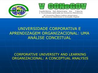 UNIVERSIDADE CORPORATIVA E APRENDIZAGEM ORGANIZACIONAL: UMA AN LISE CONCEITUAL