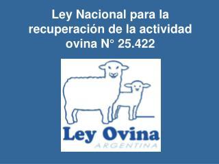 Ley Nacional para la recuperaci n de la actividad ovina N  25.422
