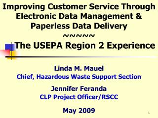 Improving Customer Service Through Electronic Data Management  Paperless Data Delivery               The USEPA Region 2