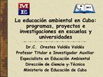 La educaci n ambiental en Cuba: programas, proyectos e investigaciones en escuelas y universidades