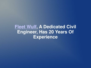 Fleet Wulf, A Dedicated Civil Engineer, Has 20 Years Of Expe