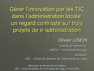 G rer l innovation par les TIC  dans l administration locale:  un regard contrast  sur trois  projets de e-administratio