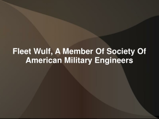 Fleet Wulf, A Member Of Society Of American Military Enginee