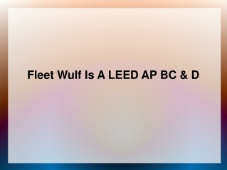 Fleet Wulf Is A LEED AP BC & D