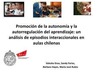 Promoci n de la autonom a y la autorregulaci n del aprendizaje: un an lisis de episodios interaccionales en aulas chilen