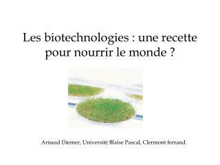 Les biotechnologies : une recette pour nourrir le monde