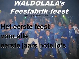 WALDOLALA s Feesfabrik feest