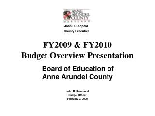 FY2009  FY2010 Budget Overview Presentation   Board of Education of Anne Arundel County