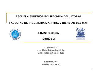 ESCUELA SUPERIOR POLITECNICA DEL LITORAL  FACULTAD DE INGENIERIA MARITIMA Y CIENCIAS DEL MAR   LIMNOLOGIA   Cap tulo 2