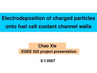 Electrodeposition of charged particles onto fuel cell coolant channel walls