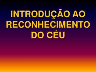 INTRODU  O AO RECONHECIMENTO DO C U