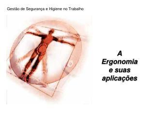 A Ergonomia e suas aplica  es