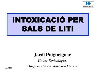 INTOXICACI  PER SALS DE LITI
