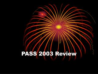 PASS 2003 Review