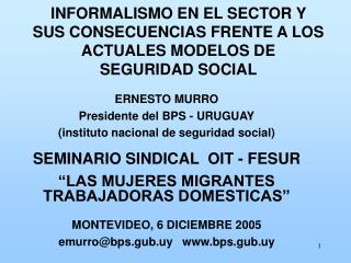 INFORMALISMO EN EL SECTOR Y SUS CONSECUENCIAS FRENTE A LOS ACTUALES MODELOS DE SEGURIDAD SOCIAL