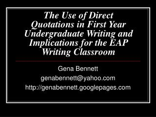 The Use of Direct Quotations in First Year Undergraduate Writing and Implications for the EAP Writing Classroom