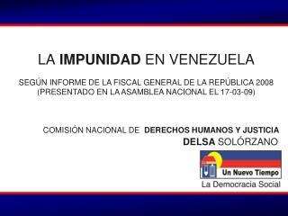 LA IMPUNIDAD EN VENEZUELA    SEG N INFORME DE LA FISCAL GENERAL DE LA REP BLICA 2008 PRESENTADO EN LA ASAMBLEA NACIONAL