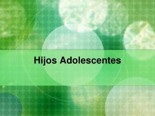 Hijos Adolescentes