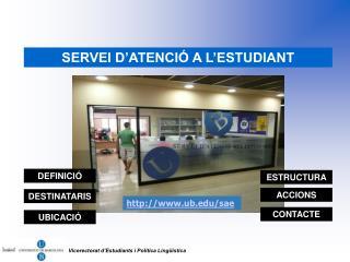 SERVEI D ATENCI  A L ESTUDIANT
