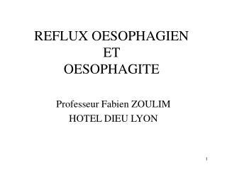 REFLUX OESOPHAGIEN  ET  OESOPHAGITE