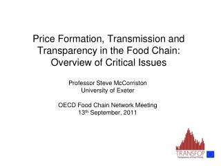 Price Formation, Transmission and Transparency in the Food Chain: Overview of Critical Issues