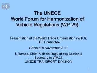 The UNECE World Forum for Harmonization of  Vehicle Regulations WP.29