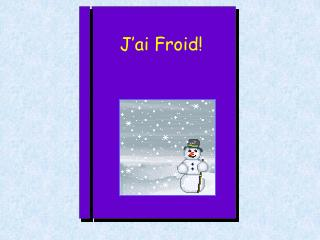 J ai Froid
