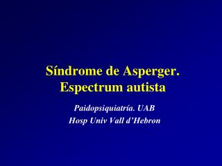 S ndrome de Asperger. Espectrum autista