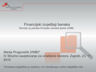 Financijski izvje taji banaka  Revizija za potrebe Hrvatske narodne banke HNB