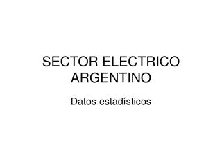SECTOR ELECTRICO ARGENTINO