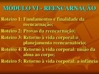 M DULO VI - REENCARNA  O