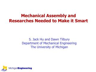 Mechanical Assembly and Researches Needed to Make it Smart