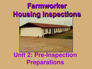 Farmworker  Housing Inspections