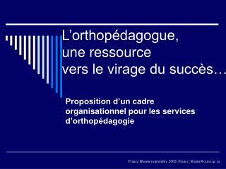 L orthop dagogue,  une ressource  vers le virage du succ s