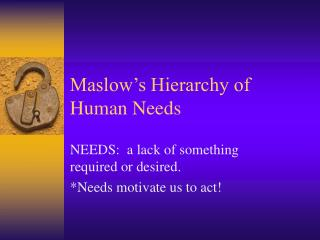 Maslow s Hierarchy of Human Needs