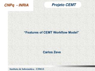 Features of CEMT Workflow Model