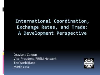 International Coordination, Exchange Rates, and Trade: A Development Perspective