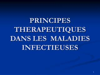 PRINCIPES  THERAPEUTIQUES  DANS LES  MALADIES  INFECTIEUSES