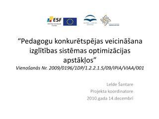 Pedagogu konkuretspejas veicina ana izglitibas sistemas optimizacijas apstaklos  Vieno anas Nr. 2009