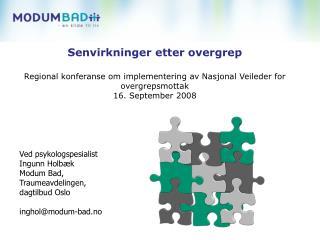 Senvirkninger etter overgrep  Regional konferanse om implementering av Nasjonal Veileder for overgrepsmottak 16. Septemb