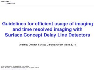 Guidelines for efficient usage of imaging and time resolved imaging with Surface Concept Delay Line Detectors  Andreas O