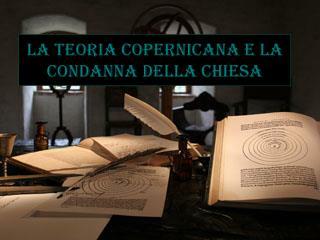 La teoria copernicana e la condanna della Chiesa