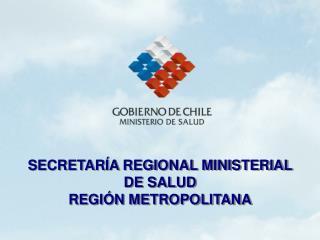 SECRETAR A REGIONAL MINISTERIAL DE SALUD REGI N METROPOLITANA